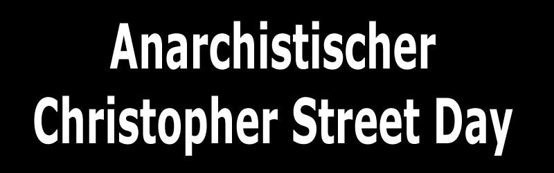 Anarchistischer Christopher Street Day - ACSD 2020